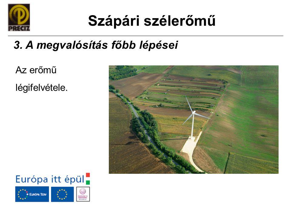 Szápári szélerőmű Az erőmű légifelvétele. 3. A megvalósítás főbb lépései