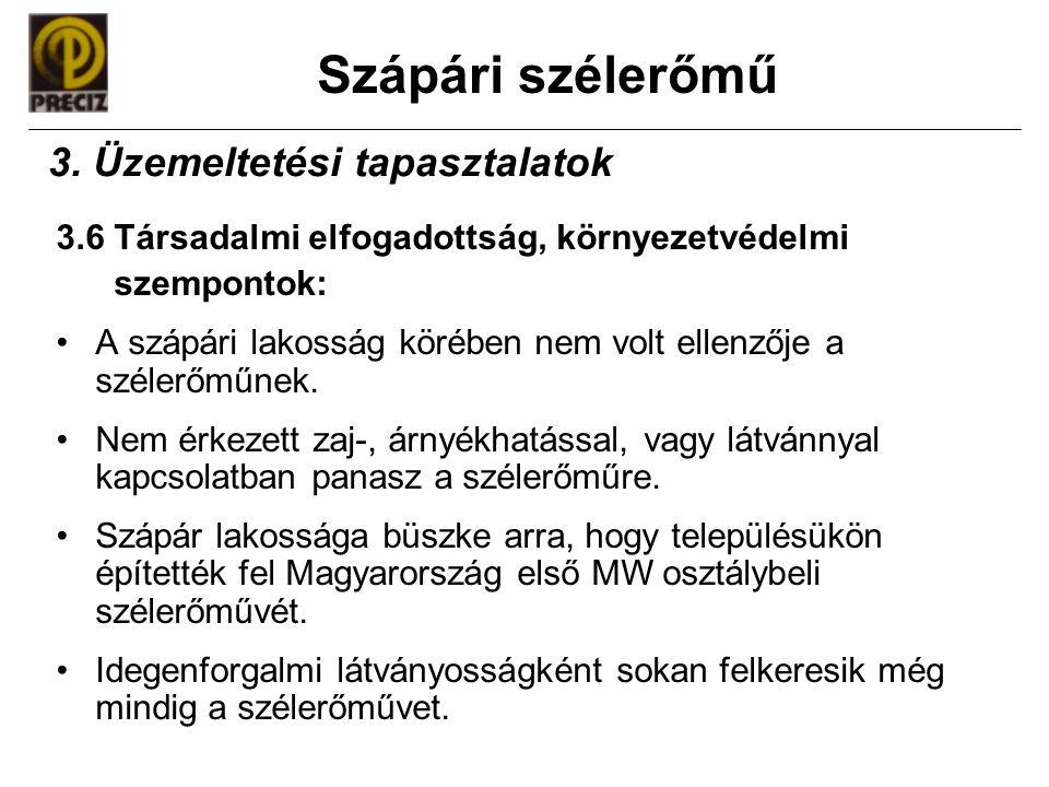 Szápári szélerőmű 3.6 Társadalmi elfogadottság, környezetvédelmi szempontok: •A szápári lakosság körében nem volt ellenzője a szélerőműnek. •Nem érkez