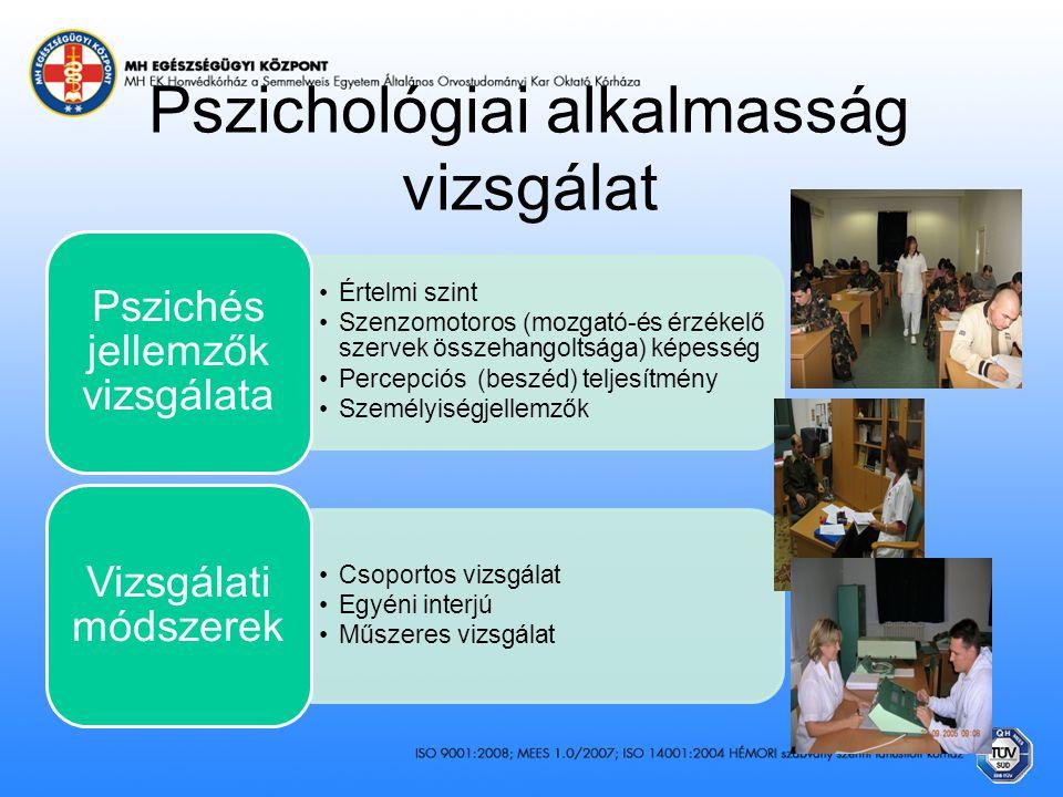 Pszichológiai alkalmasság vizsgálat •Értelmi szint •Szenzomotoros (mozgató-és érzékelő szervek összehangoltsága) képesség •Percepciós (beszéd) teljesí