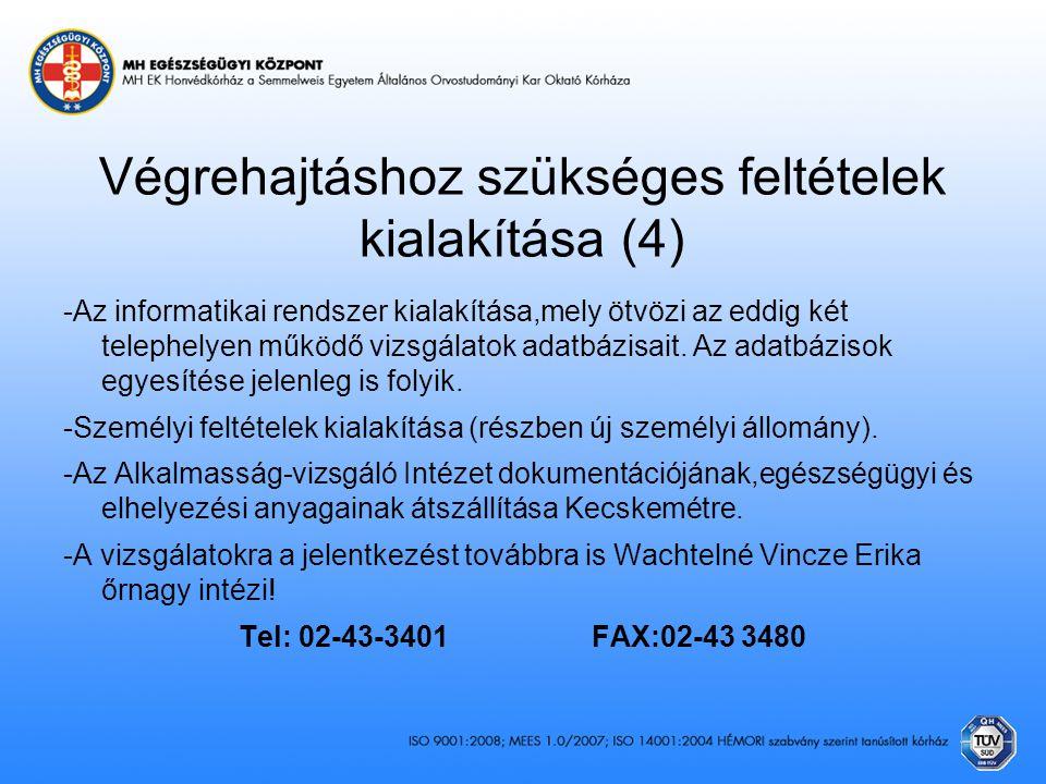 Végrehajtáshoz szükséges feltételek kialakítása (4) -Az informatikai rendszer kialakítása,mely ötvözi az eddig két telephelyen működő vizsgálatok adat