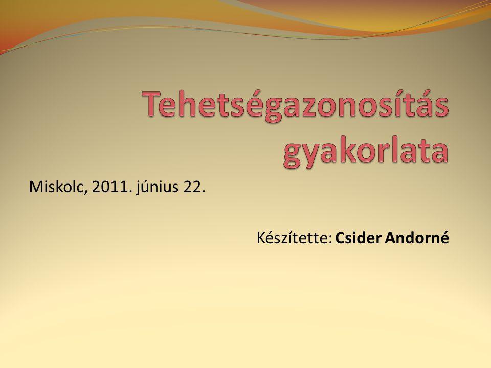 Miskolc, 2011. június 22. Készítette: Csider Andorné