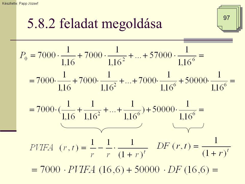 5.8.2 feladat megoldása Készítette: Papp József 97