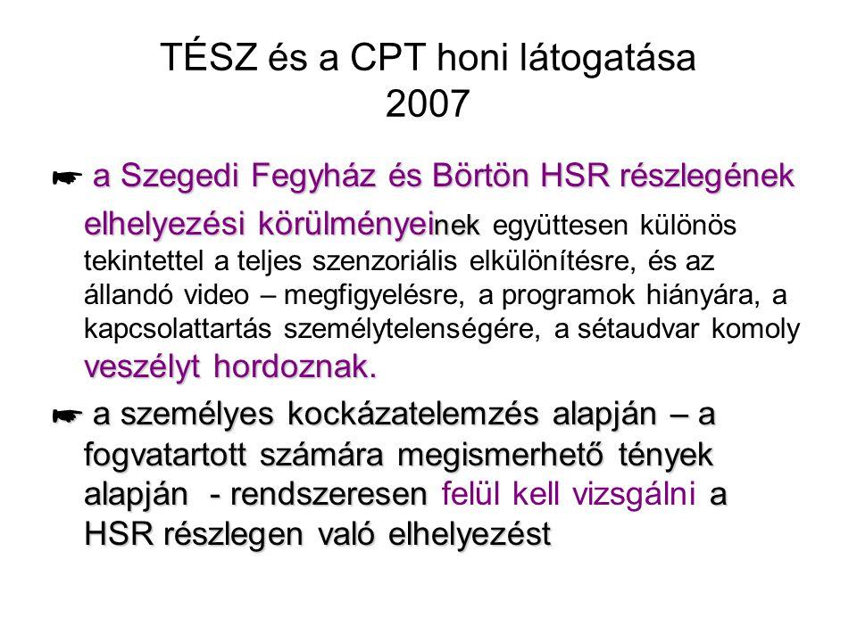 TÉSZ és a CPT honi látogatása 2007 a Szegedi Fegyház és Börtön HSR részlegének ☛ a Szegedi Fegyház és Börtön HSR részlegének elhelyezési körülményei n