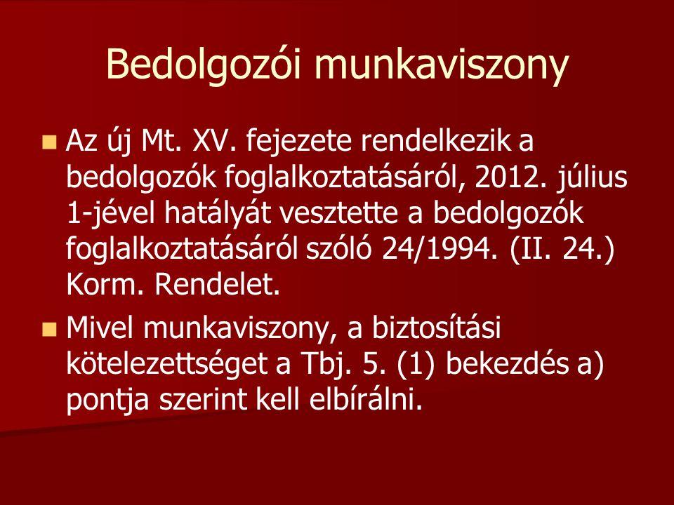 Bedolgozói munkaviszony   Az új Mt. XV. fejezete rendelkezik a bedolgozók foglalkoztatásáról, 2012. július 1-jével hatályát vesztette a bedolgozók f