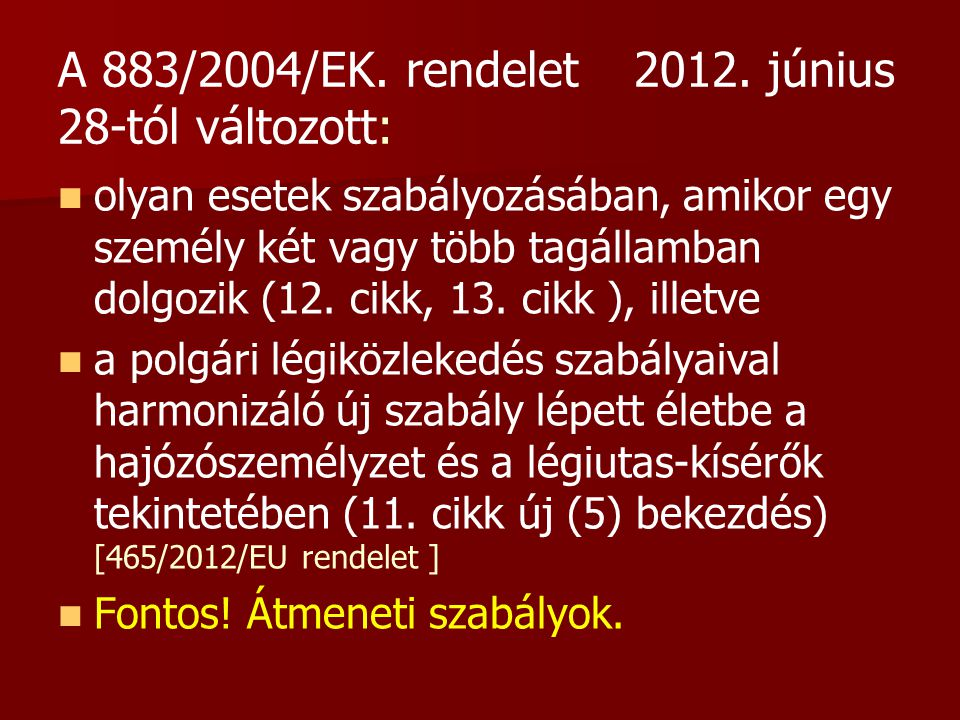 A 883/2004/EK. rendelet2012.