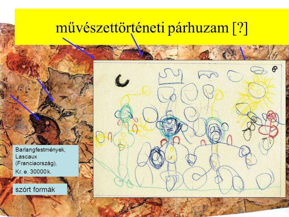 művészettörténeti párhuzam [?] Barlangfestmények, Lascaux (Franciaország), Kr. e. 30000 k. szórt formák
