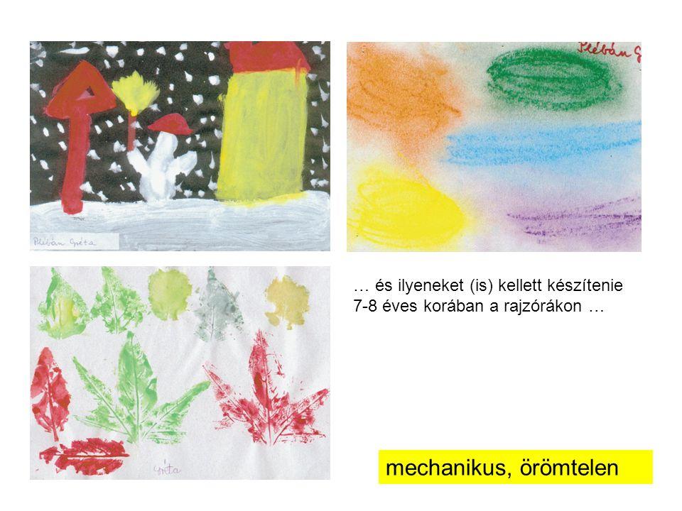 … és ilyeneket (is) kellett készítenie 7-8 éves korában a rajzórákon … mechanikus, örömtelen