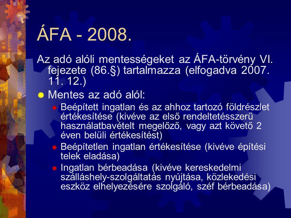 ÁFA - 2008. Az adó alóli mentességeket az ÁFA-törvény VI.