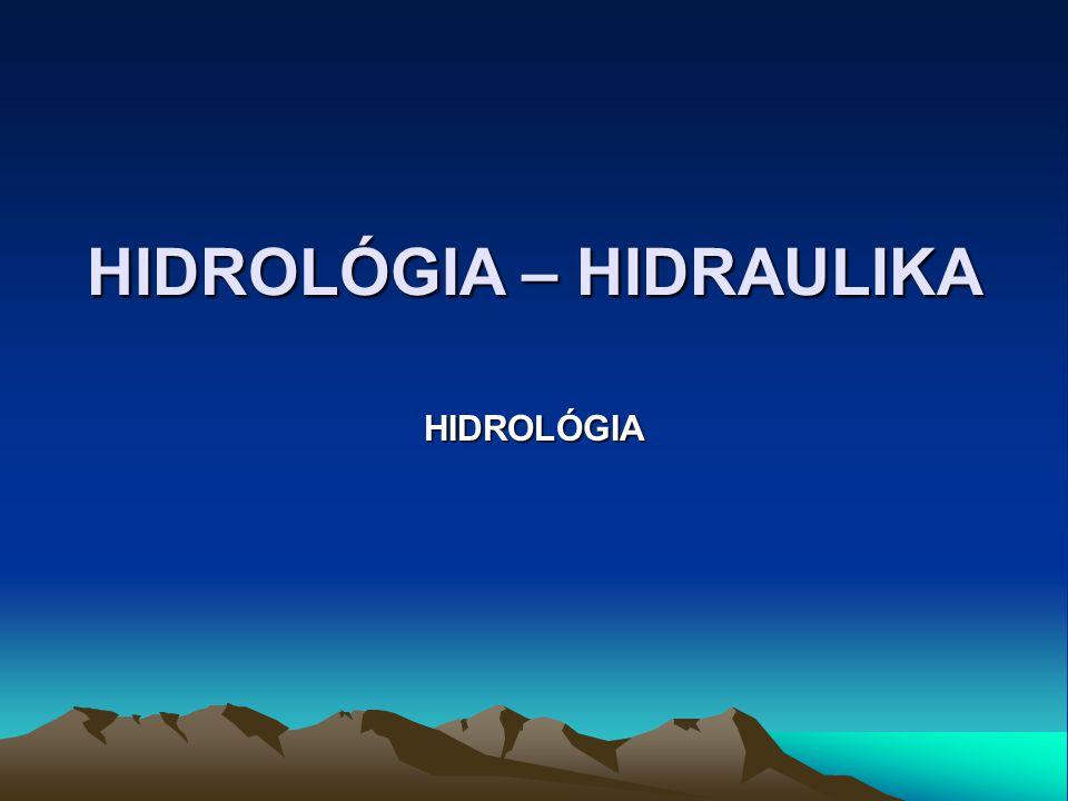 HIDROLÓGIA – HIDRAULIKA HIDROLÓGIA