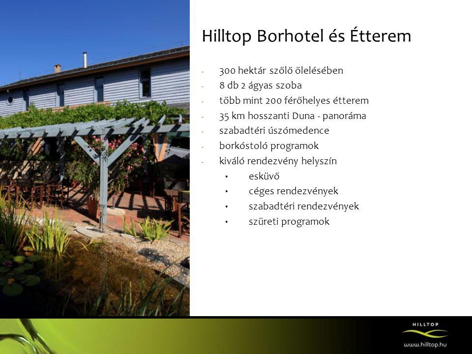 Hilltop Borhotel és Étterem - 300 hektár szőlő ölelésében - 8 db 2 ágyas szoba - több mint 200 férőhelyes étterem - 35 km hosszanti Duna - panoráma -