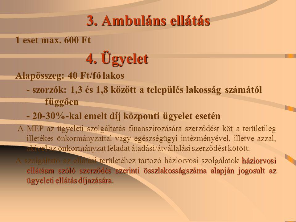 II.EGYÉB JOGSZABÁLY ÁLTAL MEGHATÁROZOTT DÍJAK: A 284/1997.