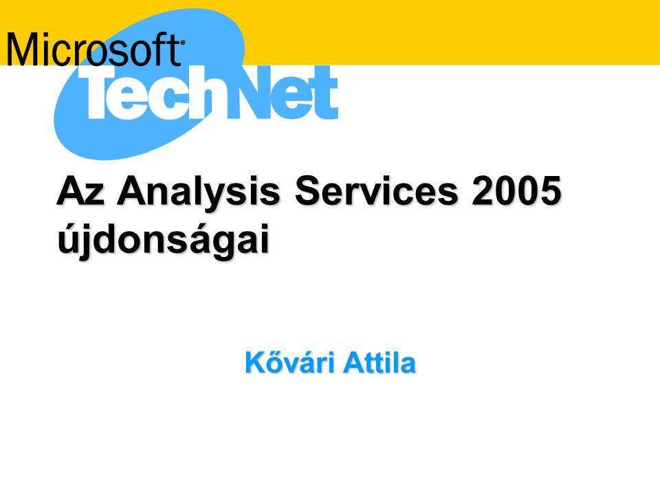 Az Analysis Services 2005 újdonságai Kővári Attila