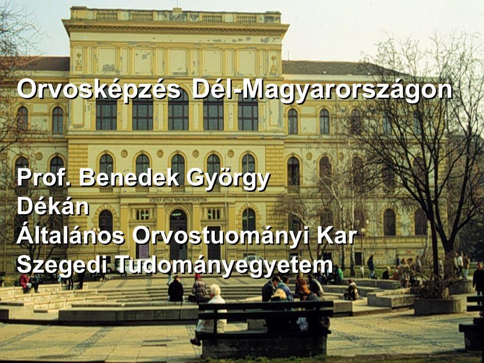 Orvosképzés Dél-Magyarországon Prof.