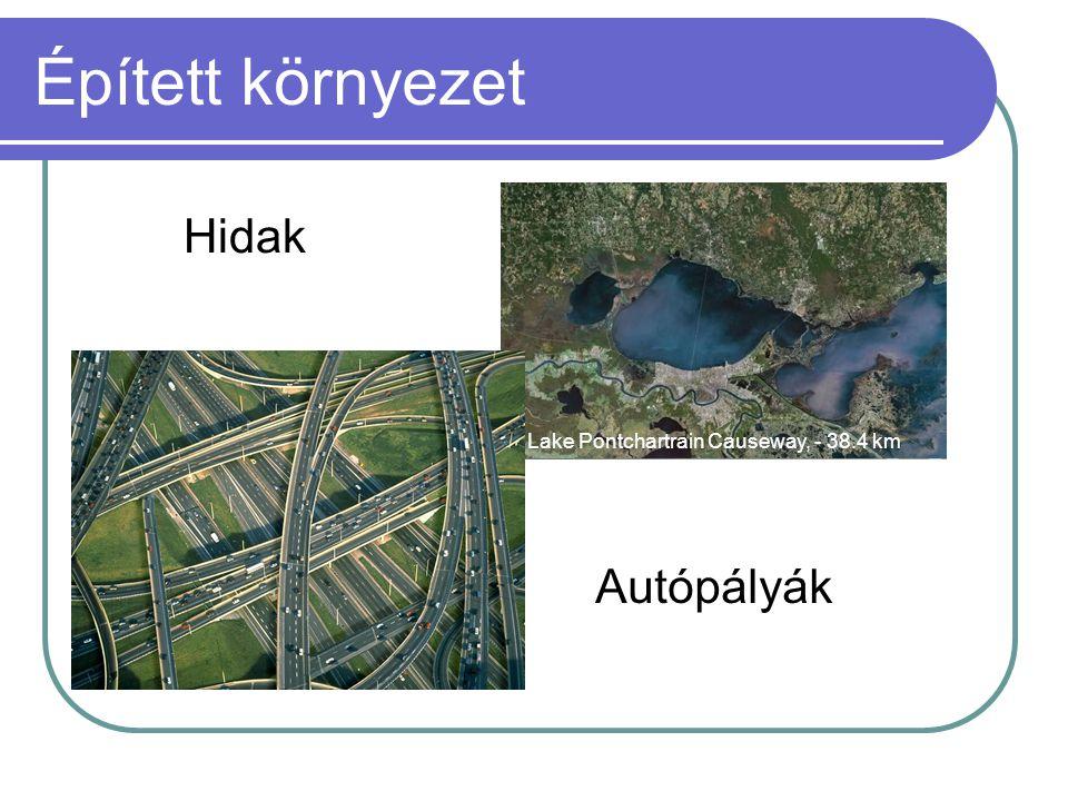 Épített környezet Hidak Lake Pontchartrain Causeway, - 38.4 km Autópályák