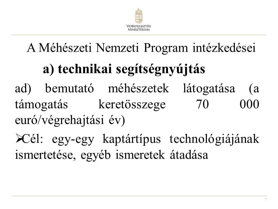 7 A Méhészeti Nemzeti Program intézkedései a) technikai segítségnyújtás ad) bemutató méhészetek látogatása (a támogatás keretösszege 70 000 euró/végre