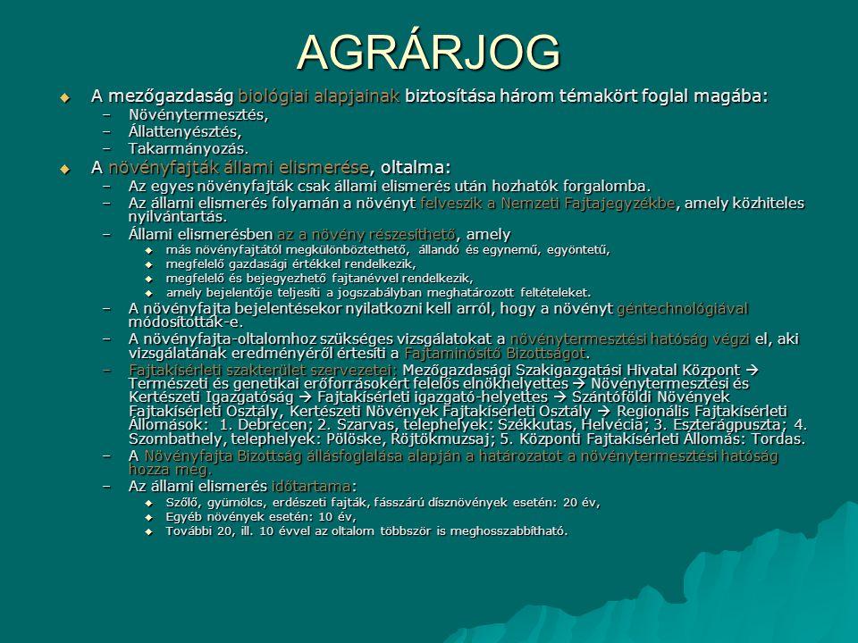 AGRÁRJOG  A mezőgazdaság biológiai alapjainak biztosítása három témakört foglal magába: –Növénytermesztés, –Állattenyésztés, –Takarmányozás.  A növé