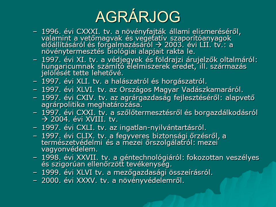 AGRÁRJOG –2000.évi LXXXIV. tv. a Magyar Mérnöki és Növényorvosi Kamaráról.