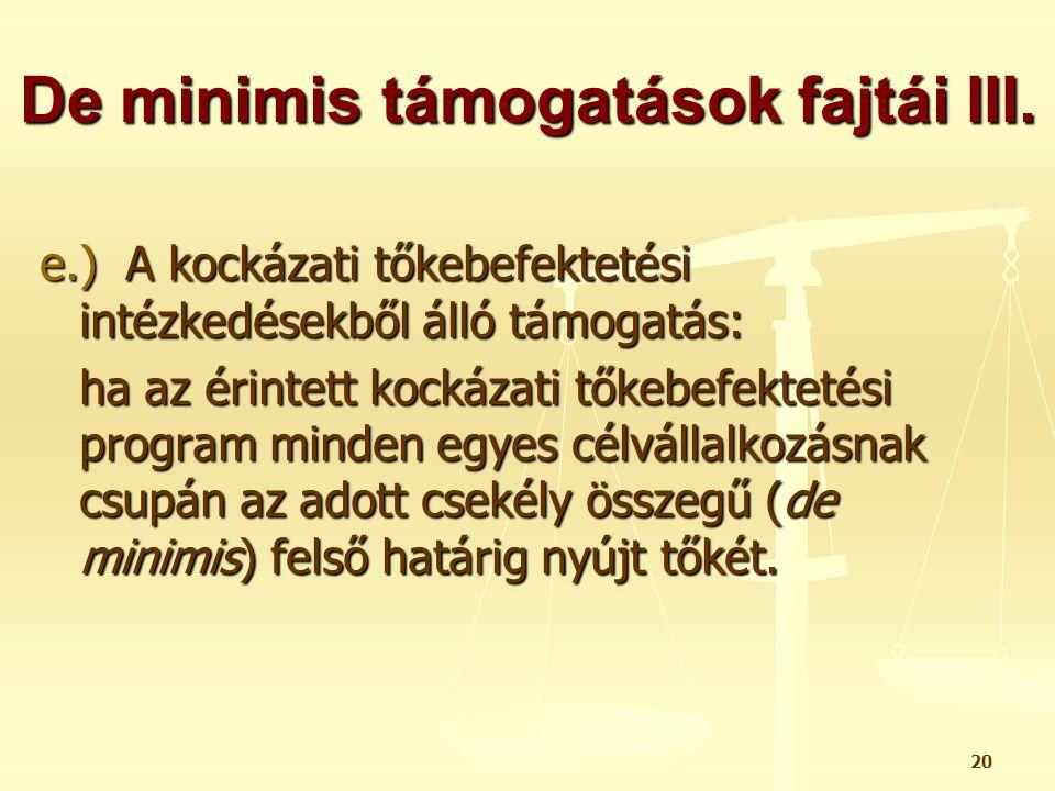 21 De minimis támogatások fajtái IV.