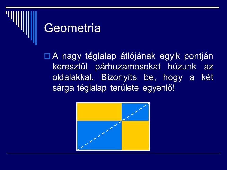  A nagy téglalap átlójának egyik pontján keresztül párhuzamosokat húzunk az oldalakkal. Bizonyíts be, hogy a két sárga téglalap területe egyenlő!