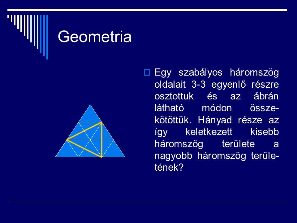 Geometria  Egy szabályos háromszög oldalait 3-3 egyenlő részre osztottuk és az ábrán látható módon össze- kötöttük. Hányad része az így keletkezett k