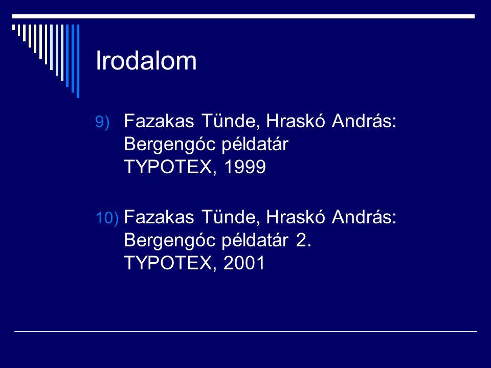 Irodalom 9) Fazakas Tünde, Hraskó András: Bergengóc példatár TYPOTEX, 1999 10) Fazakas Tünde, Hraskó András: Bergengóc példatár 2. TYPOTEX, 2001