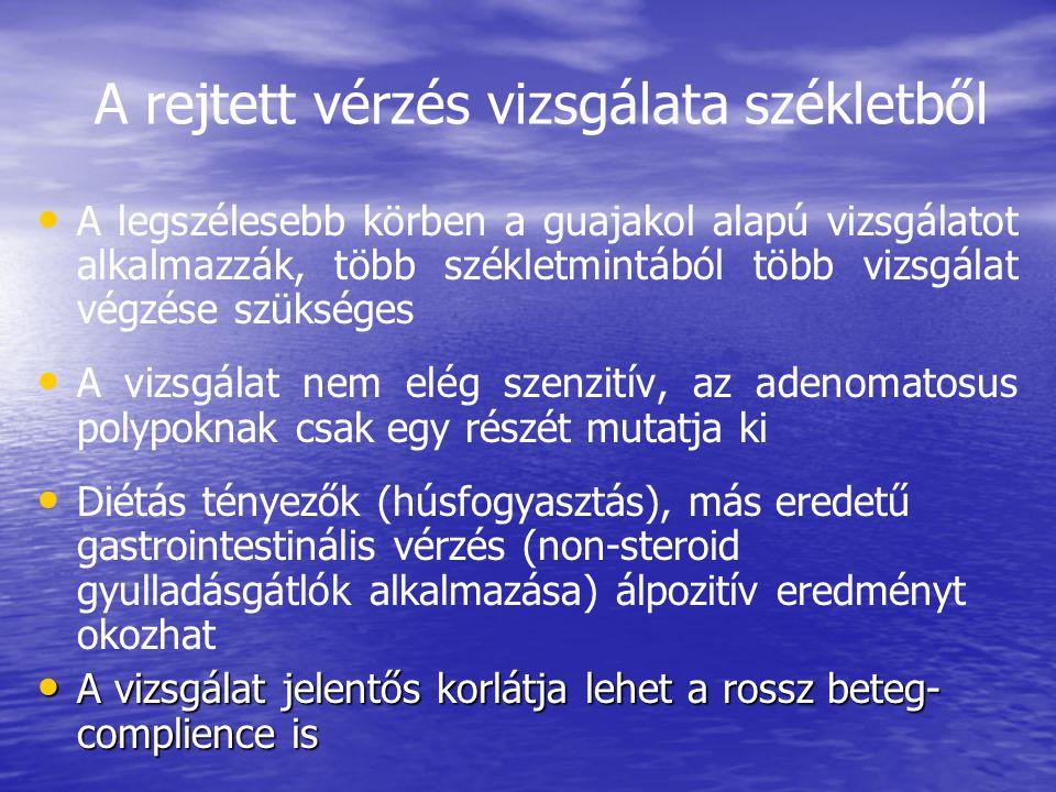 A rejtett vérzés vizsgálata székletből • • A legszélesebb körben a guajakol alapú vizsgálatot alkalmazzák, több székletmintából több vizsgálat végzése szükséges • • A vizsgálat nem elég szenzitív, az adenomatosus polypoknak csak egy részét mutatja ki • • Diétás tényezők (húsfogyasztás), más eredetű gastrointestinális vérzés (non-steroid gyulladásgátlók alkalmazása) álpozitív eredményt okozhat • A vizsgálat jelentős korlátja lehet a rossz beteg- complience is