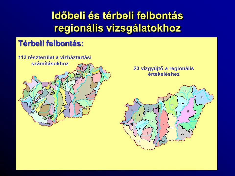 Időbeli és térbeli felbontás regionális vizsgálatokhoz Térbeli felbontás: 113 részterület a vízháztartási számításokhoz 23 vízgyűjtő a regionális érté