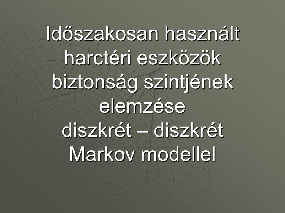 Időszakosan használt harctéri eszközök biztonság szintjének elemzése diszkrét – diszkrét Markov modellel