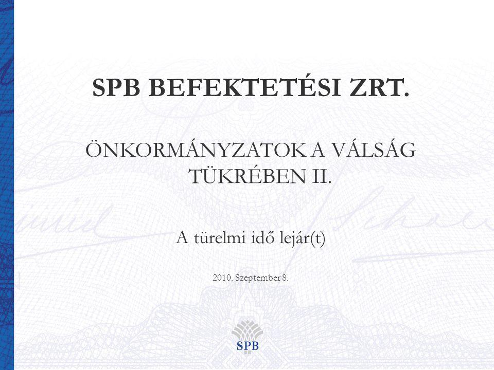 SPB BEFEKTETÉSI ZRT. ÖNKORMÁNYZATOK A VÁLSÁG TÜKRÉBEN II.