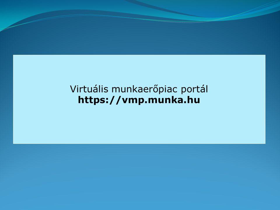Virtuális munkaerőpiac portál https://vmp.munka.hu