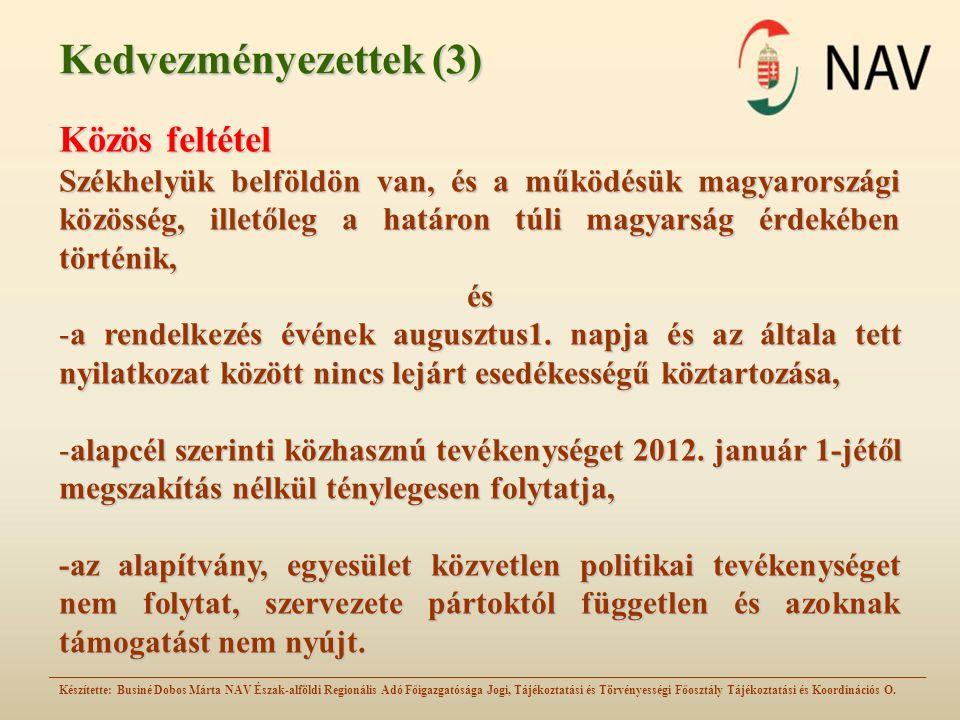 Kedvezményezettek (4) Második csoport -A lelkiismereti és a vallásszabadság jogáról, valamint az egyházak, vallásfelekezet, vallási közösségek jogállásáról szóló 2011.