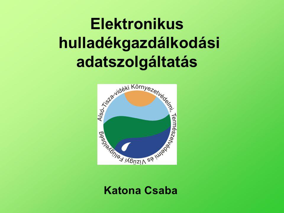 Elektronikus hulladékgazdálkodási adatszolgáltatás Katona Csaba