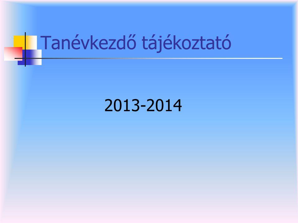 Tanévkezdő tájékoztató 2013-2014