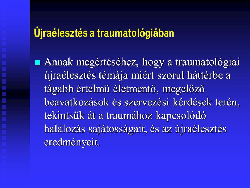 Traumához társuló halálozás időbeli hármas eloszlása a/ AZONNALI: az elhaltak 50%-a a/ AZONNALI: az elhaltak 50%-a (Perceken ill.