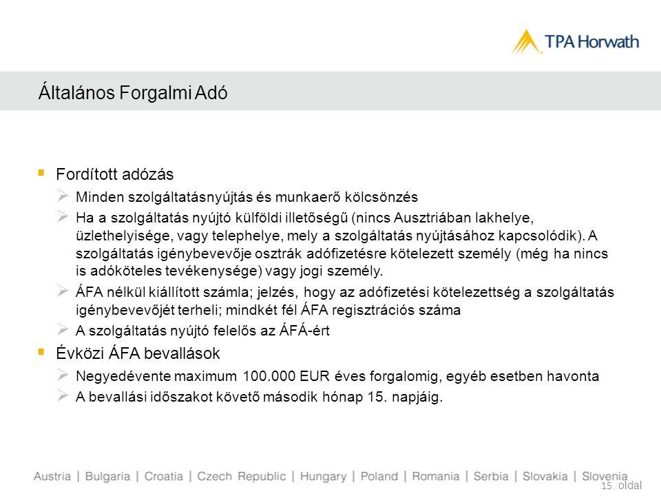 Általános Forgalmi Adó  Fordított adózás  Minden szolgáltatásnyújtás és munkaerő kölcsönzés  Ha a szolgáltatás nyújtó külföldi illetőségű (nincs Au