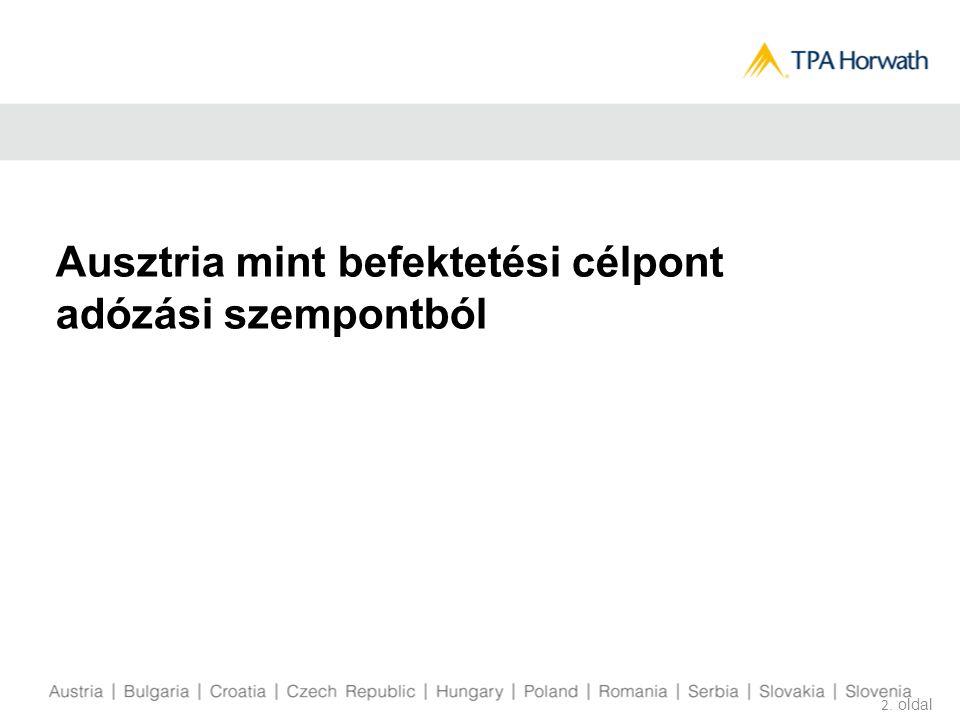 Társasági adózás   Általában  25 % egykulcsos adó (éves minimum adó)  Alkalmazandó társaságok (AG, (Rt), GmbH (Kft)) vonatkozásában, de személyi egyesülések (KG (Bt)) vonatkozásában nem, melyek adózási szempontból átláthatóak  Korlátlan (osztrák székhelyű, illetve vezetésű vállalkozások esetében) és korlátozott (pl.
