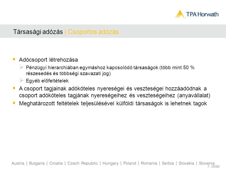 Forrásadók   Osztalékok  25 % forrásadó (társaságokra és magánszemélyekre)  Csökkentés 0 %-ra  Anya-leányvállalati mentesség: Elosztás EU-EGT társaságok részére (tartási időszak legalább 1 év, részesedés több mint 10 %)  Kettős adóztatás elkerüléséről szóló egyezmény AT-HU  10 % forrásadó az osztalékokon 8.