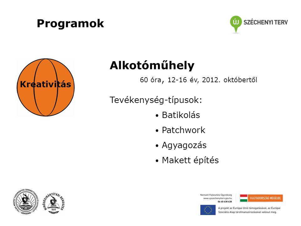 Programok Kreativitás Alkotóműhely 60 óra, 12-16 év, 2012.