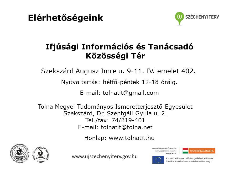 Elérhetőségeink Ifjúsági Információs és Tanácsadó Közösségi Tér Szekszárd Augusz Imre u.