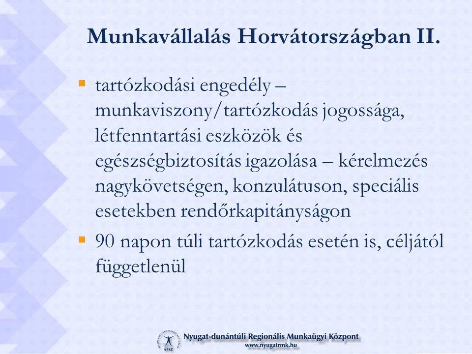 Munkavállalás Horvátországban II.  tartózkodási engedély – munkaviszony/tartózkodás jogossága, létfenntartási eszközök és egészségbiztosítás igazolás