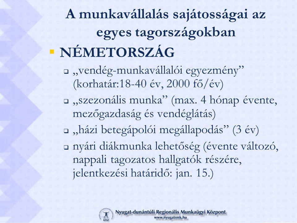 """A munkavállalás sajátosságai az egyes tagországokban  NÉMETORSZÁG  """"vendég-munkavállalói egyezmény"""" (korhatár:18-40 év, 2000 fő/év)  """"szezonális mu"""