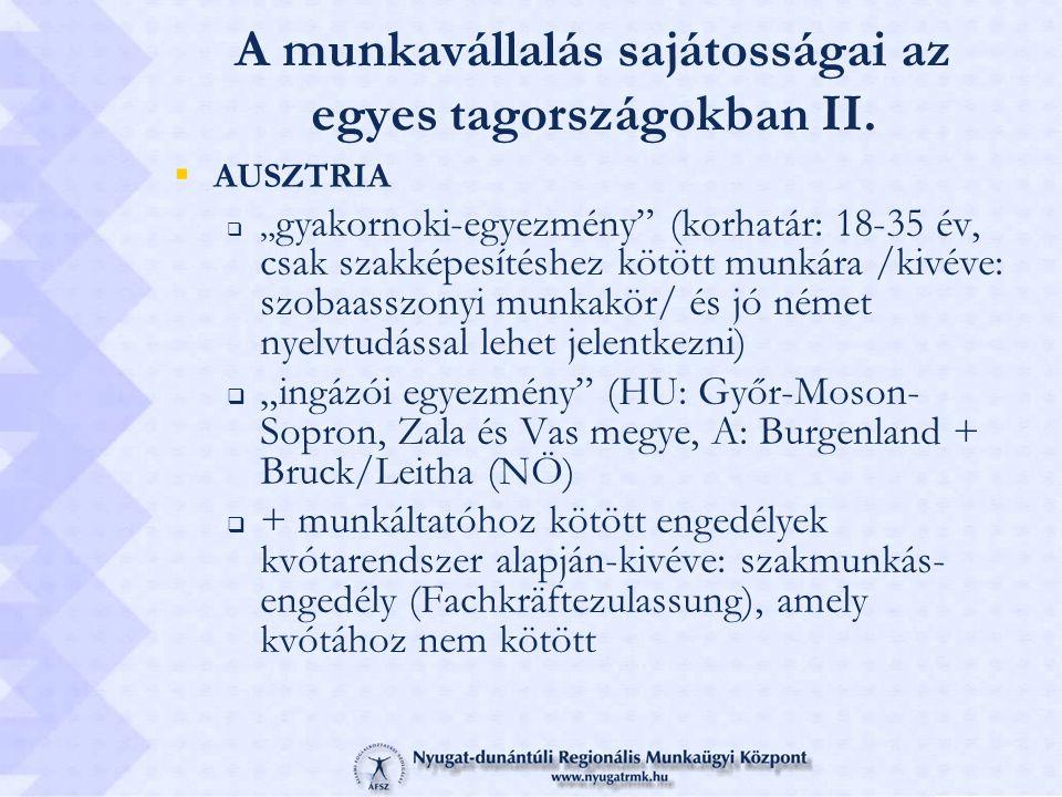 """A munkavállalás sajátosságai az egyes tagországokban II.  AUSZTRIA  """" gyakornoki-egyezmény"""" (korhatár: 18-35 év, csak szakképesítéshez kötött munkár"""