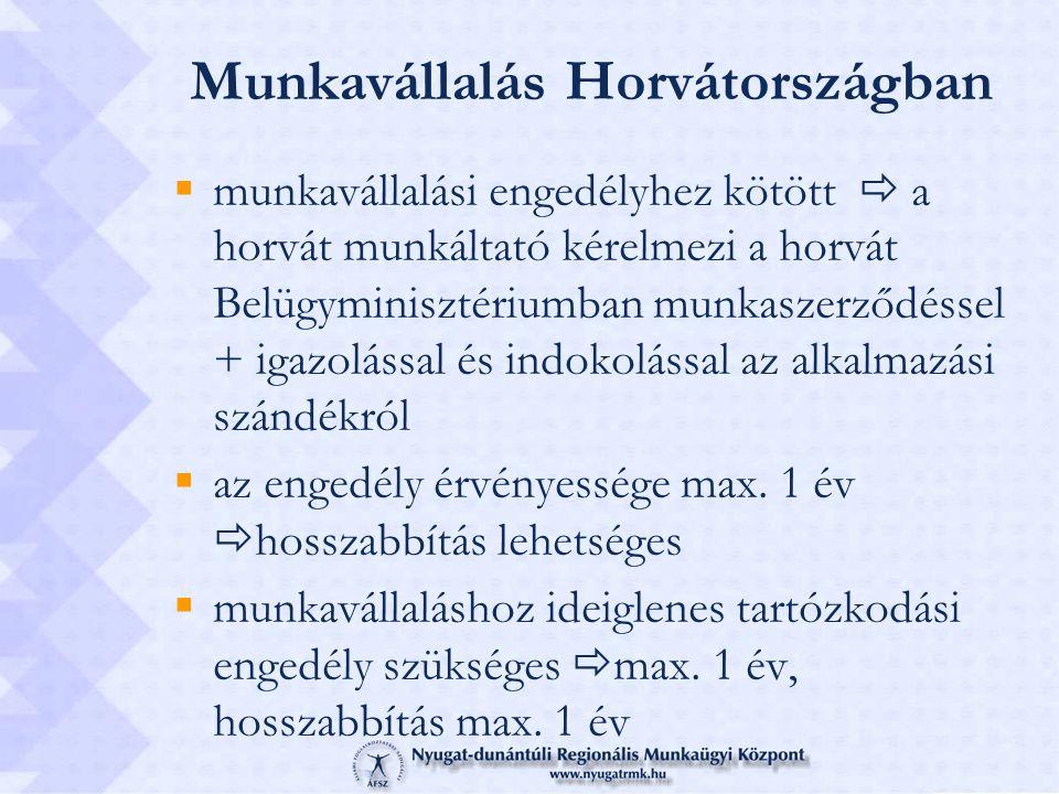 Munkavállalás Horvátországban  munkavállalási engedélyhez kötött  a horvát munkáltató kérelmezi a horvát Belügyminisztériumban munkaszerződéssel + i