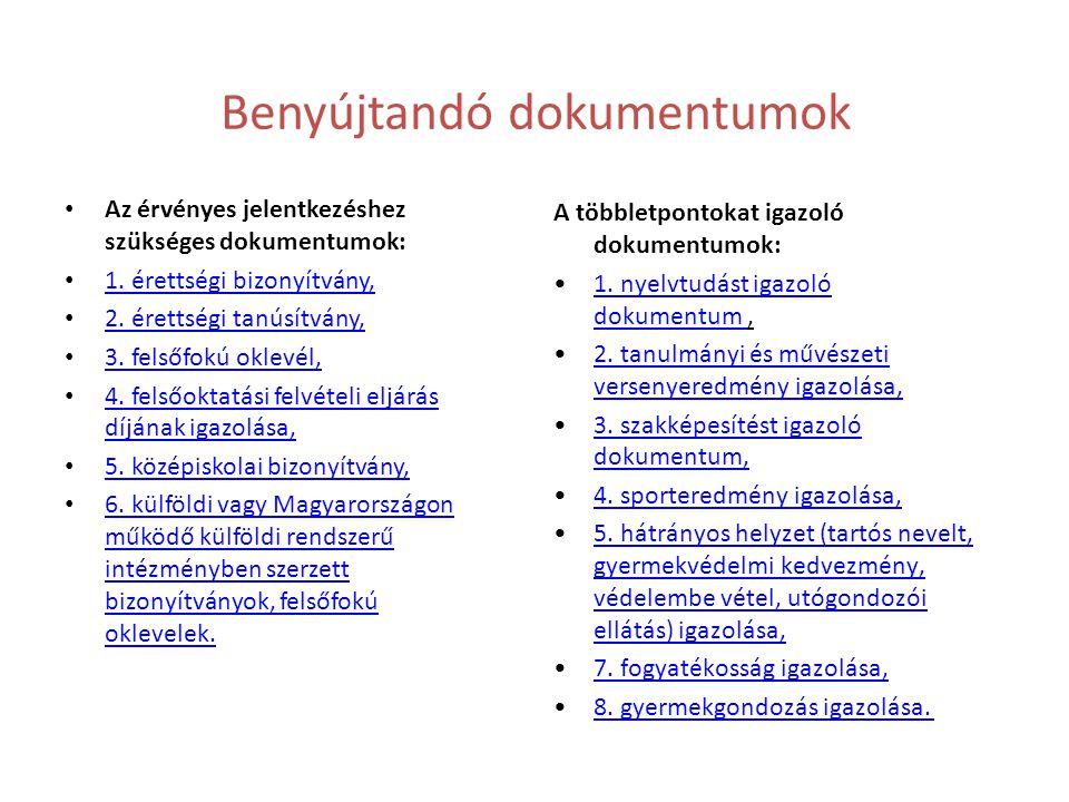 Benyújtandó dokumentumok • Az érvényes jelentkezéshez szükséges dokumentumok: • 1. érettségi bizonyítvány, 1. érettségi bizonyítvány, • 2. érettségi t
