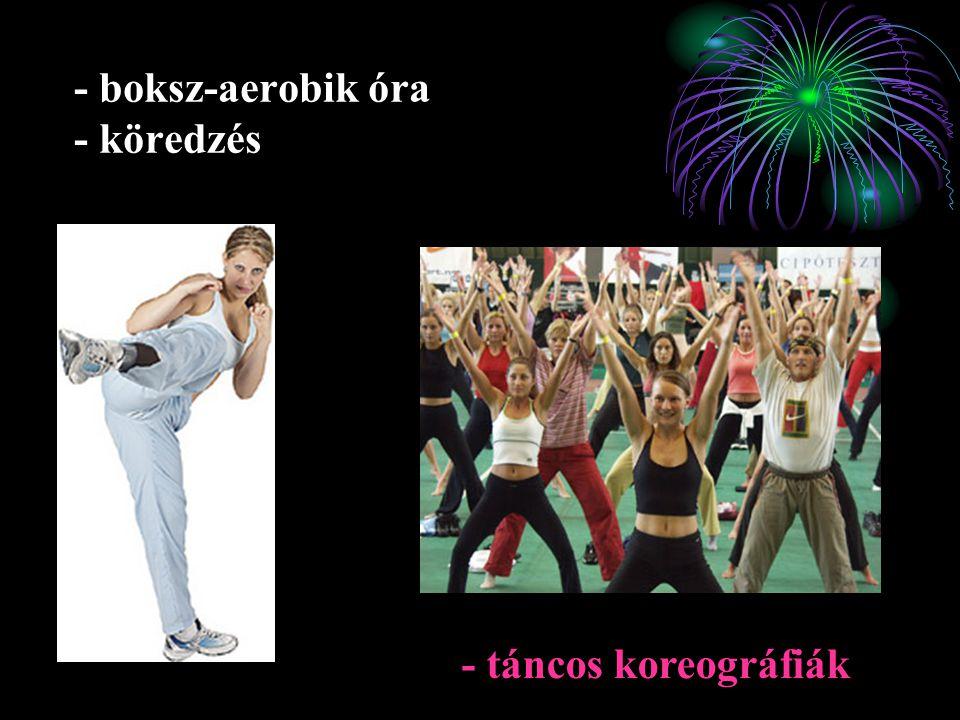 - boksz-aerobik óra - köredzés - táncos koreográfiák
