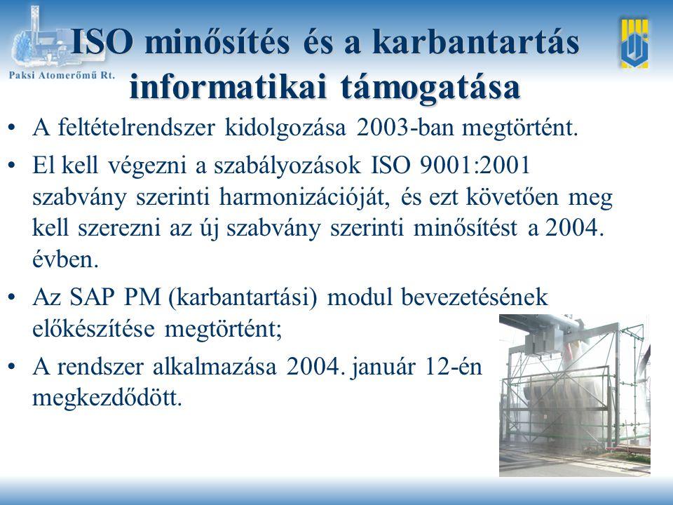 ISO minősítés és a karbantartás informatikai támogatása •A feltételrendszer kidolgozása 2003-ban megtörtént.