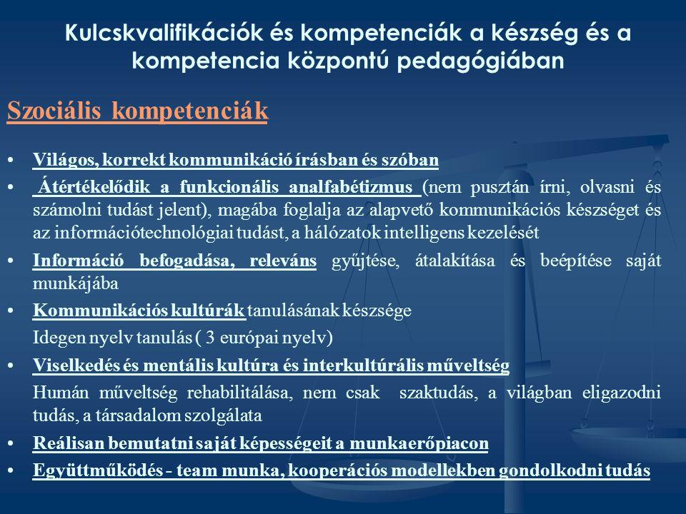 Kulcskvalifikációk és kompetenciák a készség és a kompetencia központú pedagógiában • •Világos, korrekt kommunikáció írásban és szóban • • Átértékelőd