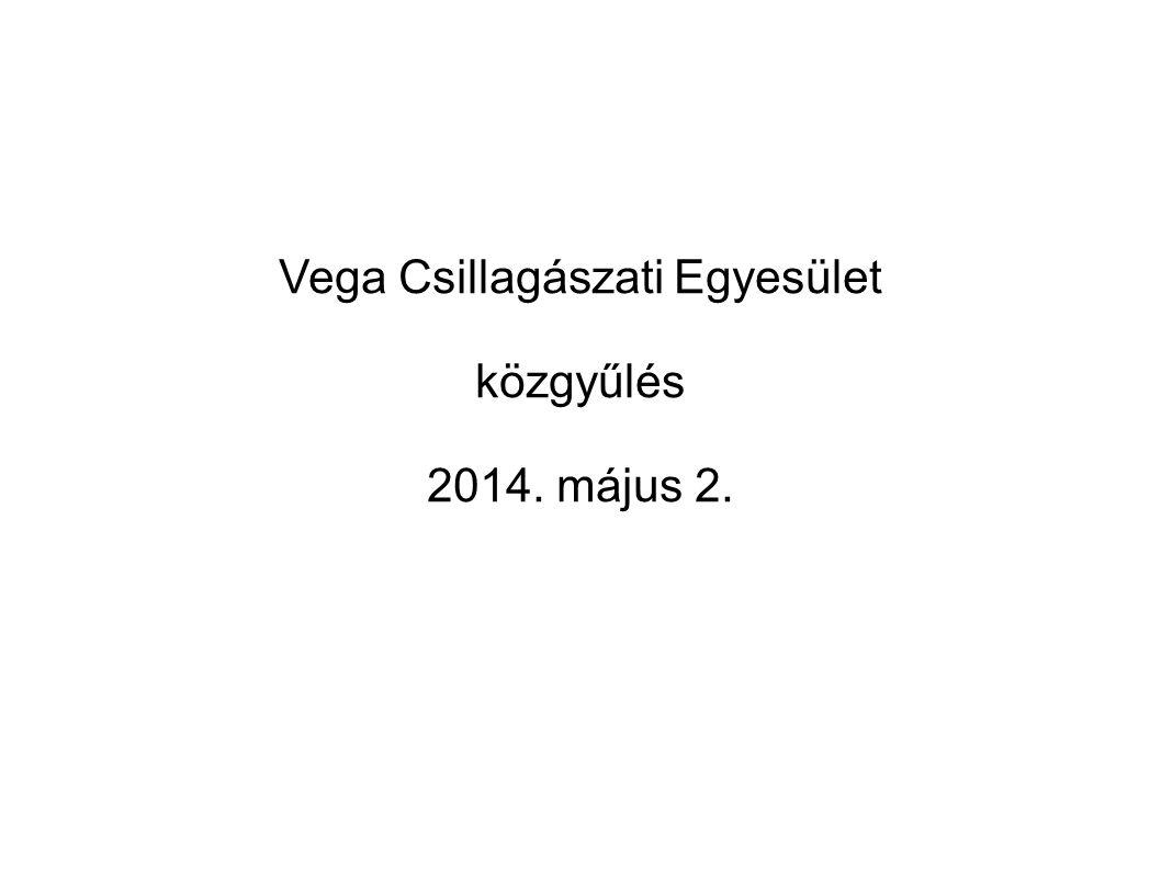 Vega Csillagászati Egyesület közgyűlés 2014. május 2.