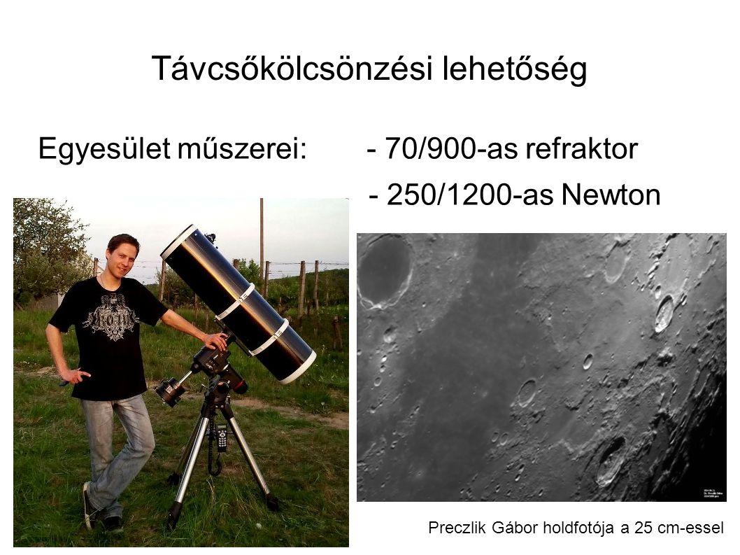 Távcsőkölcsönzési lehetőség Egyesület műszerei:- 70/900-as refraktor - 250/1200-as Newton Preczlik Gábor holdfotója a 25 cm-essel