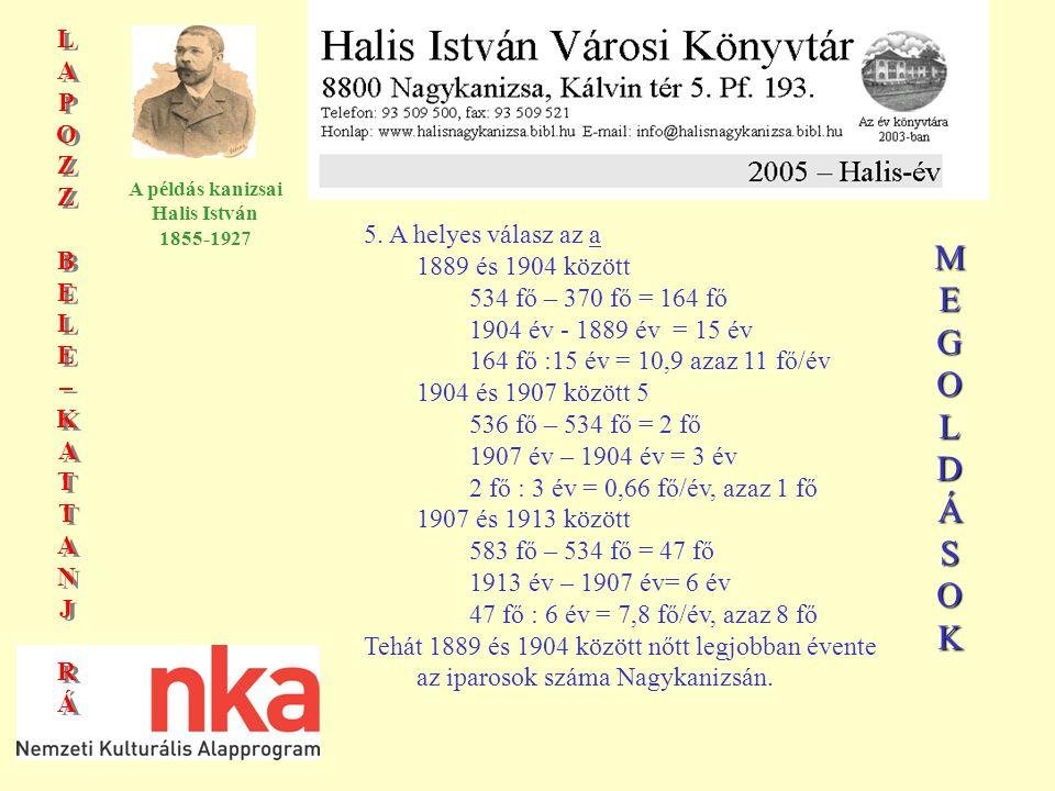 LAPOZZBELE–KATTANJRÁLAPOZZBELE–KATTANJRÁ LAPOZZBELE–KATTANJRÁLAPOZZBELE–KATTANJRÁ A példás kanizsai Halis István 1855-1927 5.